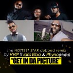 VVIP – Get In Da Picture (Selfie Remix) ft. Idris Elba & Phyno