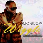 Mo'Blow – Wiggle ft. May D (Prod by Fliptyce)