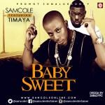 Samcole – Baby Sweet Ft. Timaya