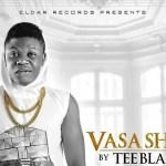 Tee Blaq – Vasa Shii (Prod by Jay Pizzle)