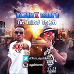 AY.Com – No Mind Them ft. Terry G (Prod by Young D)