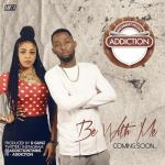 Addiction – Be With Me
