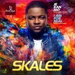 Skales – Je Kan Mo + I Am For Real