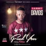 """Sammy Davids – """"Find You"""" (Prod .By Philkeyz)"""