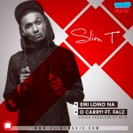 "Slim T – ""O Carry"" ft. Falz + ""Emi Lomo Na"" (Prod. by EX-O)"