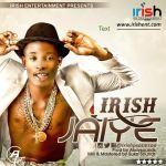 """Irish – """"Jaiye"""""""