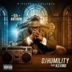 "DJ Humility – ""DJ's Anthem"" ft. Kevino"