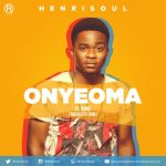 "Henrisoul – ""Onyeoma"" ft. Nimix"