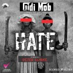 "GidiMob – ""Hate"" ft. Peter Clarke"
