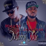 "Mickey – ""Marry Me"" ft. Jahbless"