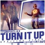 "VIDEO: Tyson – ""Turn It Up"" ft. L.A.X"