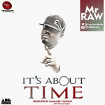 """Mr. Raw – """"It's About That Time"""" (Prod. By Luminary YungJun)"""