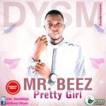 Mr Beez – Pretty Girl
