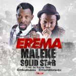 "Maleke – ""Erema"" ft. Solidstar"