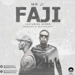 "Mr JI – ""Faji"" ft. Samad (Prod. Beats by Jayy)"