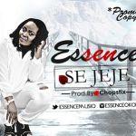 """Essence – """"Se Jeje"""" (Prod. By Chopstix)"""