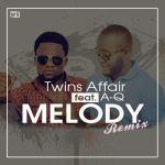 """Twins Affair – """"Melody"""" (Remix) ft. A-Q"""
