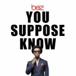 "Bez – ""You Suppose Know"" (Prod. by Cobhams Asuquo)"