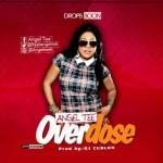"Angel Tee – ""Overdose"" (Prod. By DJ Coublon)"