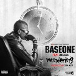 "Base One – ""Wondering"" ft. X-Blaze"