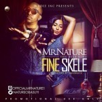 "Mr. Nature – ""Fine Skele"""