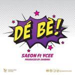 """Saeon – """"Dé Bè"""" ft. Ycee (Prod. by Jahbwai)"""