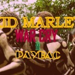 "Kid Marley – ""War Cry"" ft. Paybac"