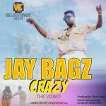 """VIDEO: Jay Bagz – """"Crazy"""""""