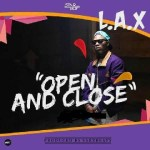 """L.A.X – """"Open And Close"""" (Prod. By Sarz)"""