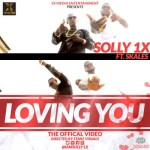 """VIDEO: Solly 1x – """"Loving You"""" ft. Skales"""