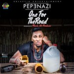 """Pepenazi – """"One For The Road"""" (Prod. By Pheelz)"""