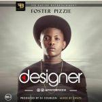"""Foster Pizzie – """"Designer"""" (Prod. By DJ Coublon)"""