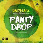 """Drey Beatz – """"Panty Drop"""" ft. Ketchup, Ceeza & Blaq Prince"""