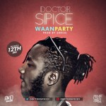 """Dr. Spice – """"Waan Party"""" (Prod. by 2Kriss)"""