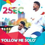 "VIDEO: 2Sec – ""Follow Me Solo"""