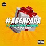 "D-Black – ""Aben Dada"" ft. Ofori Amponsah (Prod. By DJ Breezy)"