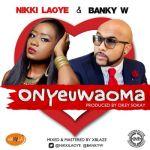 """Nikki Laoye – """"Onyeuwaoma"""" ft. Banky W (Prod. By Okey Sokay)"""