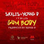 "Skales & Young D – ""Gum Body"" ft. Da L.E.S"