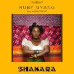 "PREMIERE: Ruby Gyang – ""Shakara"" ft. Ajebutter 22"