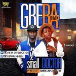 "small DOCTOR – ""Gbera"" (Remix) ft. Reminisce"