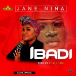 "Jane Nina – ""Ibadi"" (Prod. By Killertunes)"