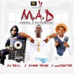 "DJ Real – ""M.A.D"" ft. Dammy Krane & Small Doctor"