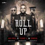 "VIDEO: Au-Pro – ""Roll Up"" ft. Yung L & Endia"