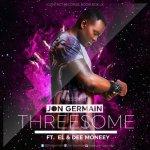 "Jon German – ""Threesome"" ft. E.L & Dee Moneey"