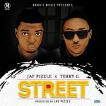 """Jay Pizzle  – """"Street"""" ft. Terry G"""