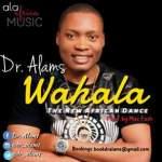 "Dr. Alams – ""Wahala"""