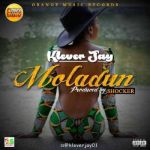 "Klever J – ""Moladun"" (Prod. By Shocker)"