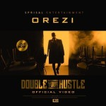 "VIDEO PREMEIRE: Orezi – ""Double Your Hustle"""