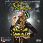 """Rhodash – """"Blackout"""" + """"Bank Alert"""""""