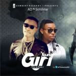 """AD – """"Young Girl"""" ft. Solidstar (Prod. By P Banks)"""